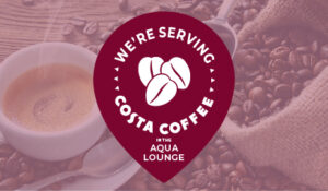 Costa Coffee now served at the Aqua Lounge